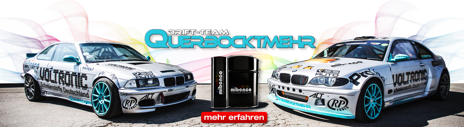 Querbocktmehr Drift Team sponsored by mibenco Flüssiggummi