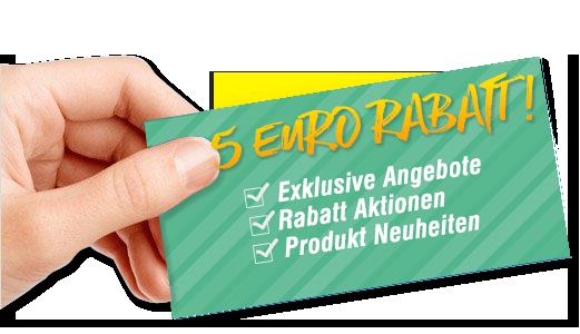 5 Euro Rabat zur jeder Newsletter Anmeldung!